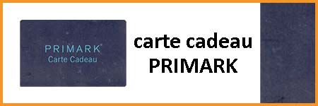 Carte Cadeau Primark